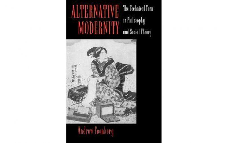 出版下載:另类现代性:哲学和社会理论的技术转向(1995年)