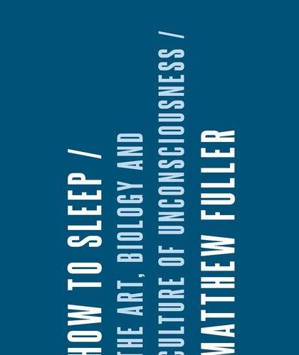 新出版: 《如何睡眠:艺术,生物和无意识的文化》