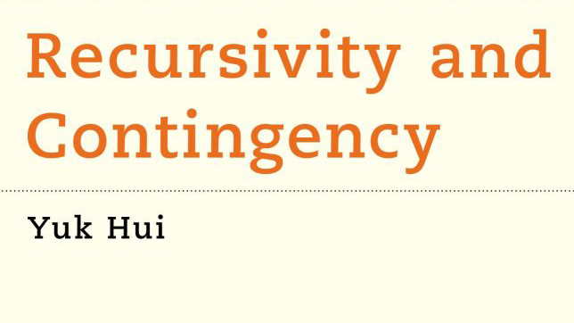 Publication: Recursivity and Contingency by Yuk Hui