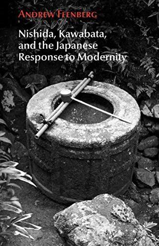 出版: 西田、川端、そして近代への日本の反応アンドリュー・フェンバーグ著